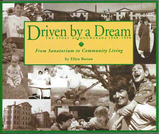 Driven by a Dream: The Story of Ongwanada, by Ellie Barton